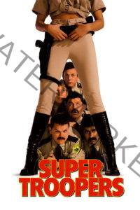 "Poster for the movie ""Super Troopers"""