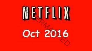 Coming to Netflix October 2016 - List