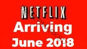 Coming to Netflix in June 2018