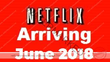 everything coming to netflix in june 2018 us is now streaming on netflix. Black Bedroom Furniture Sets. Home Design Ideas