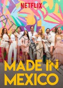 Made in Mexico Netflix