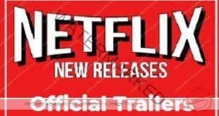 Netflix New Releases Trailers