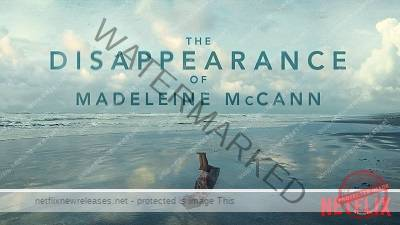 The Disappearance Of Madeleine Mccann Netflix
