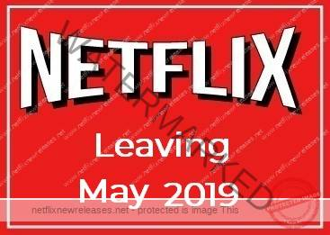 Leaving Netflix in May 2019