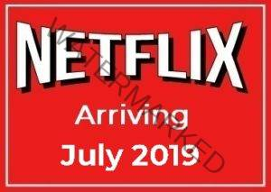 Arriving on Netflix July 2019