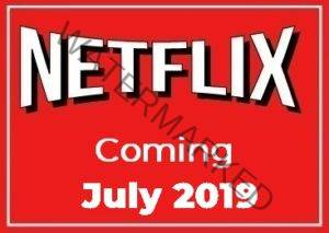 Coming to Netflix July 2019