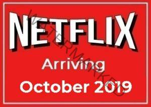 Arriving on Netflix in October 2019