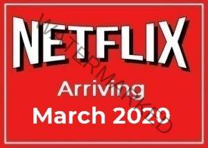 Arriving on Netflix March 2020