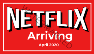 Netflix New Releases Arriving in April 2020