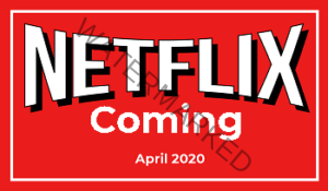 Netflix New Releases Coming in April 2020