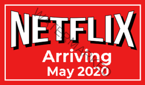 Netflix New Releases Arriving in May 2020