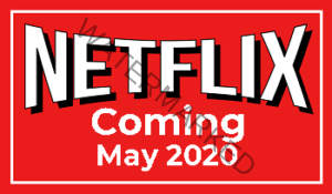 Netflix New Releases Coming in May 2020