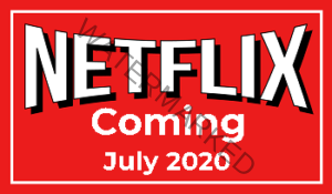 Netflix New Releases Coming in July 2020