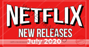 Netflix New Releases for July 2020