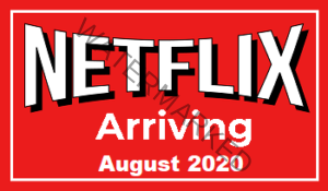 Netflix New Releases Arriving in August 2020